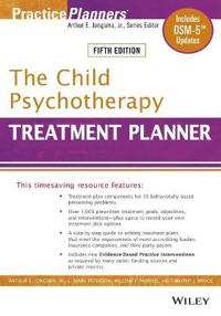 The Child Psychotherapy Treatment Planner: Includes Dsm-5 Updates