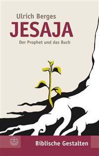 Jesaja: Der Prophet Und Das Buch