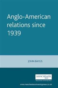 Anglo-American Relations Since 1939