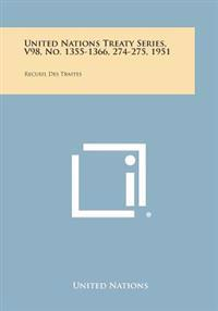 United Nations Treaty Series, V98, No. 1355-1366, 274-275, 1951: Recueil Des Traites