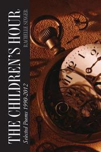 The Children's Hour: Selected Poems 1990-2012
