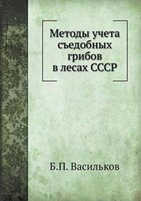 Metody Ucheta S?edobnyh Gribov V Lesah Sssr