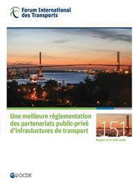 Une Meilleure Réglementation Des Partenariats Public-privé D'infrastuctures De Transport