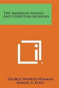The American Indian and Christian Missions