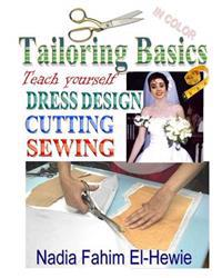 Tailoring Basics: Teach Yourself Dress Design, Cutting, and Sewing (Color)
