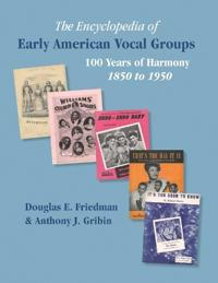 THE ENCYCLOPEDIA OF EARLY AMERICAN VOCAL GROUPS - 100 Years of Harmony