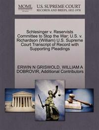 Schlesinger V. Reservists Committee to Stop the War; U.S. V. Richardson (William) U.S. Supreme Court Transcript of Record with Supporting Pleadings
