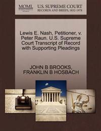 Lewis E. Nash, Petitioner, V. Peter Raun. U.S. Supreme Court Transcript of Record with Supporting Pleadings