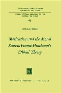 Motivation and the Moral Sense in Francis Hutcheson's Ethical Theory