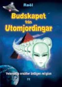 Budskapet från utomjordingar: Vetenskap ersätter äntligen religion