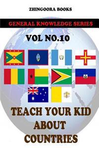 Teach Your Kids about Countries [Vol 10]