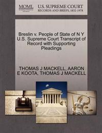 Breslin V. People of State of N y U.S. Supreme Court Transcript of Record with Supporting Pleadings