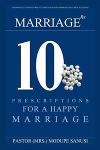 Marriage RX: 10 Prescriptions for a Happy Marriage