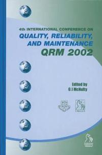 Quality, Reliability, and Maintenance QRM 2002