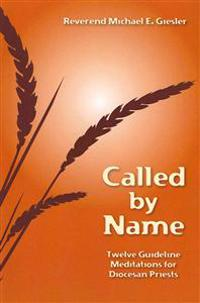 Called by Name: Twelve Guideline Meditations for Diocesan Priests