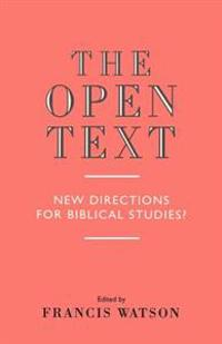 The Open Text: New Directions for Biblical Studies