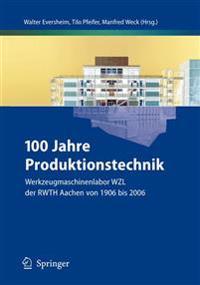 100 Jahre Produktionstechnik
