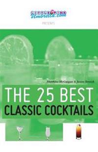 The 25 Best Classic Cocktails