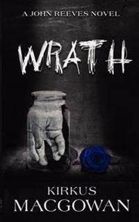Wrath (a John Reeves Novel)