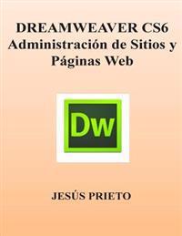Dreamweaver Cs6. Administracion de Sitios y Paginas Web