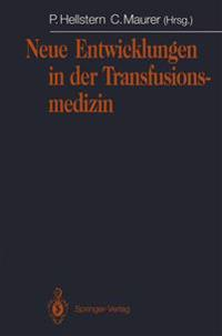Neue Entwicklungen in der Transfusionsmedizin