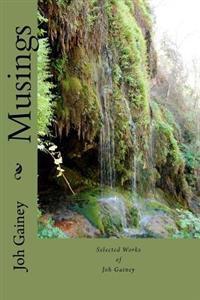 Musings: Selected Writings of Joh Gainey