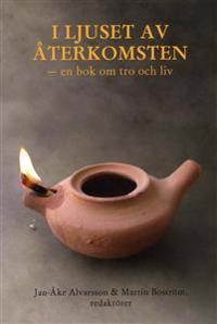 I ljuset av återkomsten : en bok om tro och liv