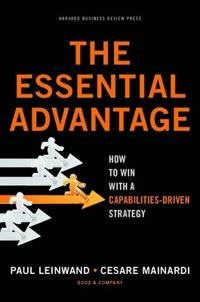 The Essential Advantage - Paul Leinwand  Cesare Mainardi  Paul Leinwand - böcker (9781422136515)     Bokhandel