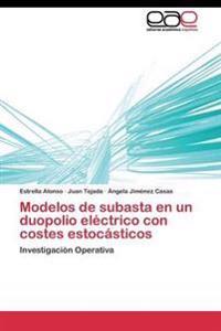 Modelos de Subasta En Un Duopolio Electrico Con Costes Estocasticos