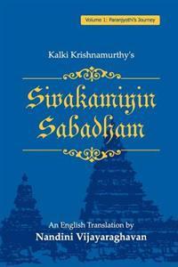 Sivakamiyin Sabadham: Volume 1: Paranjyothi's Journey