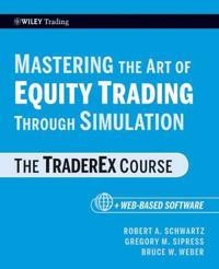 Mastering the Art of Equity Trading Through Simulation: The TraderEx Course