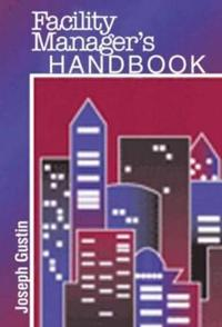 The Facility Manager's Handbook