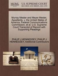 Murray Mester and Meyer Mester, Appellants, V. the United States of America, Federal Communications Commission, et al. U.S. Supreme Court Transcript of Record with Supporting Pleadings