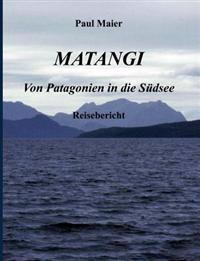 Matangi - Von Patagonien in Die S Dsee