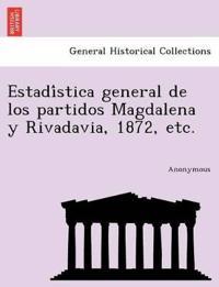 Estadi Stica General de Los Partidos Magdalena y Rivadavia, 1872, Etc.