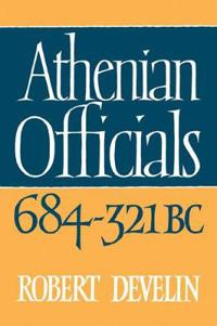 Athenian Officials 684-321 Bc