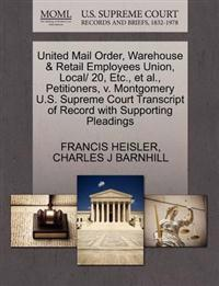United Mail Order, Warehouse & Retail Employees Union, Local/ 20, Etc., et al., Petitioners, V. Montgomery U.S. Supreme Court Transcript of Record with Supporting Pleadings