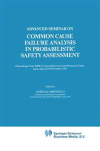 Advanced Seminar on Common Cause Failure Analysis in Probabilistic Safety Assessment