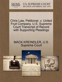 Chris Law, Petitioner, V. United Fruit Company. U.S. Supreme Court Transcript of Record with Supporting Pleadings