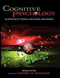 Cognitive Psychology: An Anthology of Theories, Applications, and Readings (Revised Edition)
