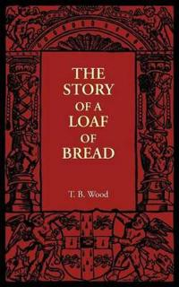 The Story of a Loaf of Bread