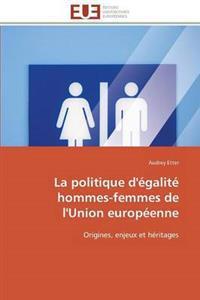 La Politique D'Egalite Hommes-Femmes de L'Union Europeenne