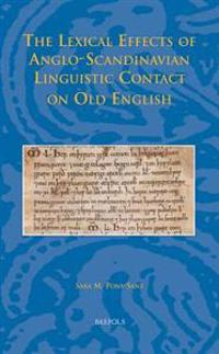 The Lexical Effects of Anglo-Scandinavian Linguistic Contact on Old English