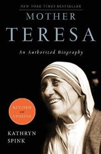 Mother Teresa: An Authorized Biography