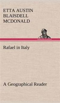 Rafael in Italy a Geographical Reader