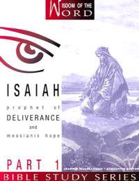 Isaiah Part 1: Prophet of Deliverance and Messianic Hope