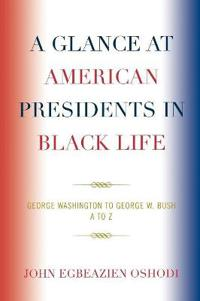 A Glance at American Presidents in Black Life