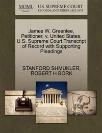James W. Greenlee, Petitioner, V. United States. U.S. Supreme Court Transcript of Record with Supporting Pleadings