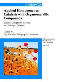Applied Homogeneous Catalysis with Organometallic Compounds: A Comprehensiv