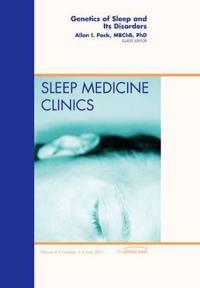 Genetics of Sleep and Its Disorders, An Issue of Sleep Medicine Clinics